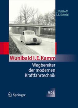 Potthoff, Jürgen - Wunibald I. E. Kamm – Wegbereiter der modernen Kraftfahrtechnik, ebook