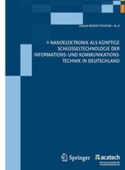 - Nanoelektronik als künftige Schlüsseltechnologie der Informations- und Kommunikationstechnik in Deutschland, e-bok