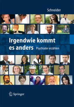 Schneider, Frank - Irgendwie kommt es anders – Psychiater erzählen, ebook