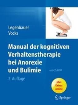 Legenbauer, Tanja - Manual der kognitiven Verhaltenstherapie bei Anorexie und Bulimie, ebook