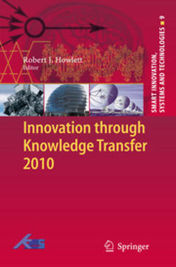 Howlett, Robert J. - Innovation through Knowledge Transfer 2010, ebook