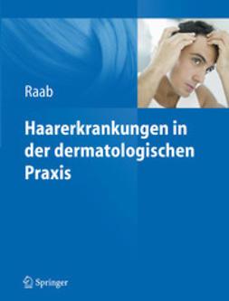 Raab, Wolfgang - Haarerkrankungen in der dermatologischen Praxis, ebook