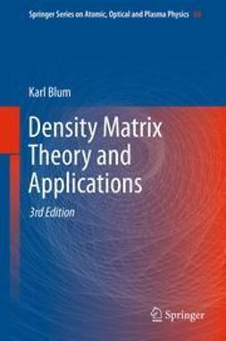 Blum, Karl - Density Matrix Theory and Applications, e-kirja