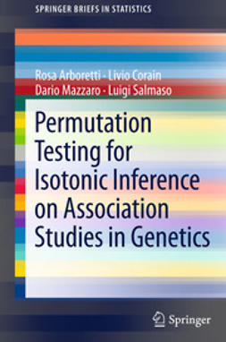 Salmaso, Luigi - Permutation Testing for Isotonic Inference on Association Studies in Genetics, ebook