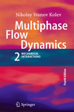 Kolev, Nikolay Ivanov - Multiphase Flow Dynamics 2, ebook