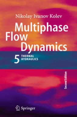 Kolev, Nikolay Ivanov - Multiphase Flow Dynamics 5, ebook