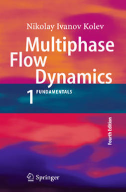 Kolev, Nikolay Ivanov - Multiphase Flow Dynamics 1, ebook