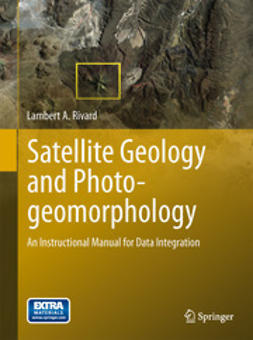 Rivard, Lambert A. - Satellite Geology and Photogeomorphology, ebook