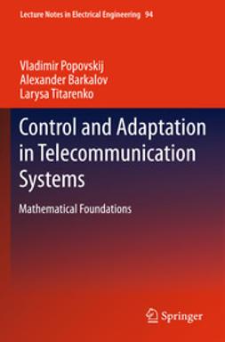 Popovskij, Vladimir - Control and Adaptation in Telecommunication Systems, ebook