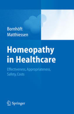 Bornhöft, Gudrun - Homeopathy in Healthcare – Effectiveness, Appropriateness, Safety, Costs, ebook