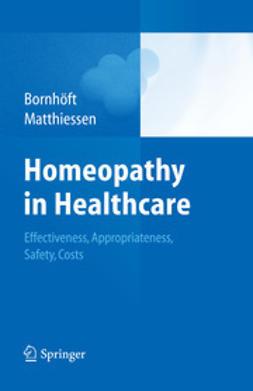 Bornhöft, Gudrun - Homeopathy in Healthcare – Effectiveness, Appropriateness, Safety, Costs, ebook