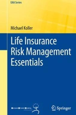 Koller, Michael - Life Insurance Risk Management Essentials, ebook