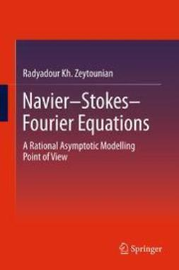 Zeytounian, Radyadour Kh. - Navier-Stokes-Fourier Equations, ebook