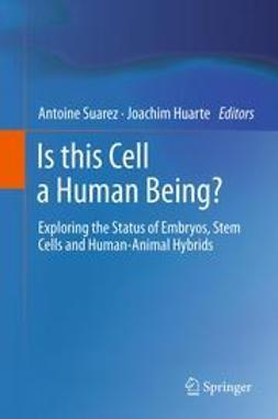 Suarez, Antoine - Is this Cell a Human Being?, ebook