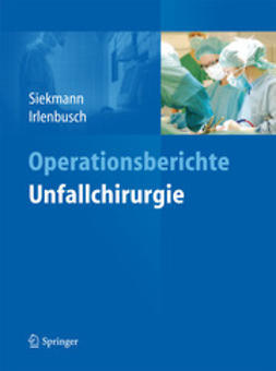 Siekmann, Holger - Operationsberichte Unfallchirurgie, ebook