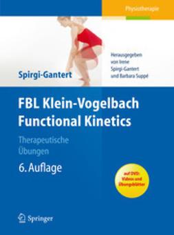 Spirgi-Gantert, Irene - FBL Klein-Vogelbach Functional Kinetics: Therapeutische Übungen, ebook