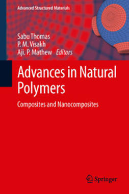 Thomas, Sabu - Advances in Natural Polymers, e-kirja