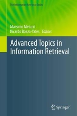 Melucci, Massimo - Advanced Topics in Information Retrieval, ebook