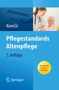 Korečić, Jasenka - Pflegestandards Altenpflege, ebook