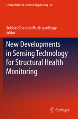 Mukhopadhyay, Subhas Chandra - New Developments in Sensing Technology for Structural Health Monitoring, ebook
