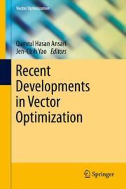 Ansari, Qamrul Hasan - Recent Developments in Vector Optimization, ebook