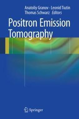 Granov, Anatoliy - Positron Emission Tomography, ebook