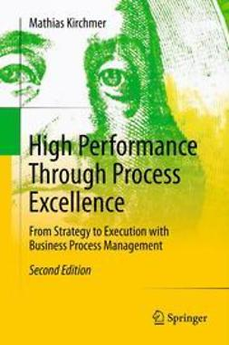 Kirchmer, Mathias - High Performance Through Process Excellence, ebook