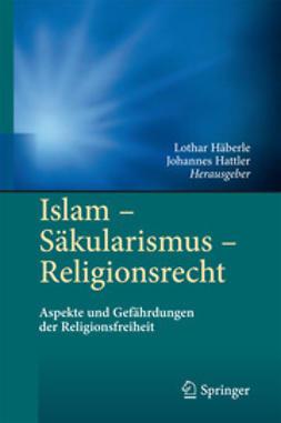 Häberle, Lothar - Islam - Säkularismus - Religionsrecht, ebook