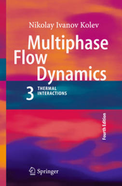 Kolev, Nikolay Ivanov - Multiphase Flow Dynamics 3, e-kirja