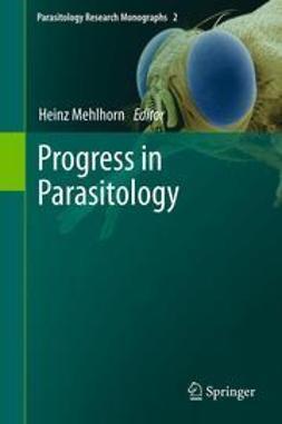 Mehlhorn, Heinz - Progress in Parasitology, e-bok