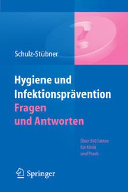 Schulz-Stübner, Sebastian - Hygiene und Infektionsprävention Fragen und Antworten, e-bok