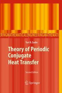 Zudin, Yuri B. - Theory of Periodic Conjugate Heat Transfer, ebook