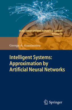 Anastassiou, George A. - Intelligent Systems: Approximation by Artificial Neural Networks, ebook