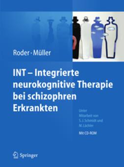 Roder, Volker - INT - Integrierte neurokognitive Therapie bei schizophren Erkrankten, ebook