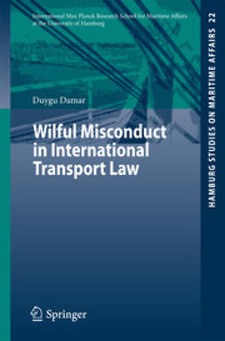 Damar, Duygu - Wilful Misconduct in International Transport Law, ebook