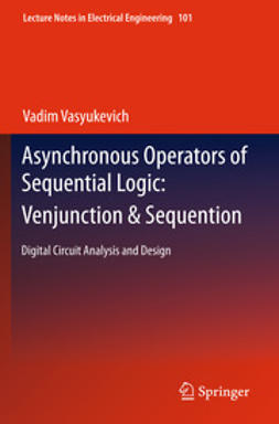 Vasyukevich, Vadim - Asynchronous Operators of Sequential Logic: Venjunction & Sequention, e-bok