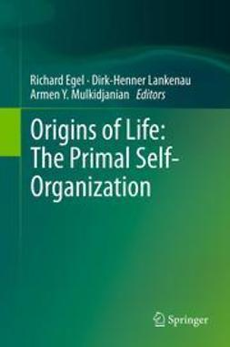 Egel, Richard - Origins of Life: The Primal Self-Organization, ebook