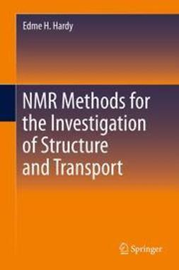 Hardy, Edme H - NMR Methods for the Investigation of Structure and Transport, ebook