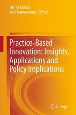 Melkas, Helinä - Practice-Based Innovation: Insights, Applications and Policy Implications, ebook