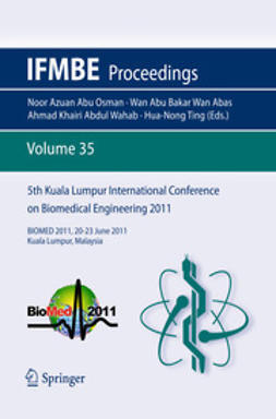 Osman, Noor Azuan Abu - 5th Kuala Lumpur International Conference on Biomedical Engineering 2011, ebook
