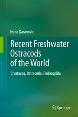 Karanovic, Ivana - Recent Freshwater Ostracods of the World, ebook