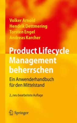 Arnold, Volker - Product Lifecycle Management beherrschen, ebook