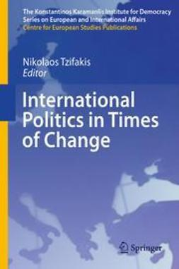 Tzifakis, Nikolaos - International Politics in Times of Change, e-bok