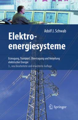 Schwab, Adolf J. - Elektroenergiesysteme, ebook