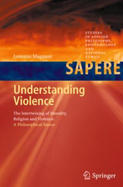 Magnani, Lorenzo - Understanding Violence, ebook