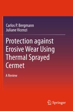 Bergmann, Carlos P. - Protection against Erosive Wear Using Thermal Sprayed Cermet, ebook