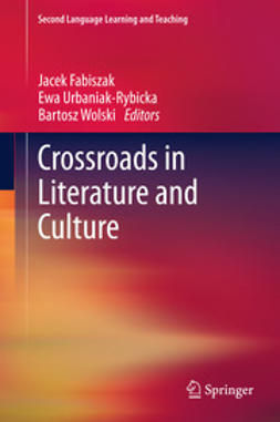 Fabiszak, Jacek - Crossroads in Literature and Culture, e-bok