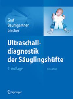 Graf, Reinhard - Ultraschalldiagnostik der Säuglingshüfte, ebook