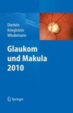 Dietlein, Th. - Glaukom und Makula 2010, ebook