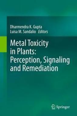 Gupta, Dharmendra K. - Metal Toxicity in Plants: Perception, Signaling and Remediation, ebook